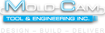 Mold Cam Tool & Engineering Inc. - Design - Build - Deliver